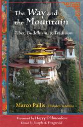 Way and the Mountain, The: Tibet, Buddhism, & Tradition