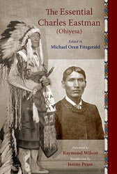Essential Charles Eastman (Ohiyesa), The: Light on The Indian World
