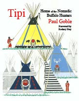 Tipi: Home of the Nomadic Buffalo Hunters - <b>hardcover</b>