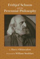 Frithjof Schuon and the Perennial Philosophy