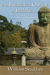Illustrated Outline of Buddhism, An: The Essentials of Buddhist Spirituality