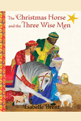 Christmas Horse and the Three Wise Men, The