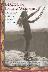Black Elk, Lakota Visionary: The Oglala Holy Man and Sioux Tradition