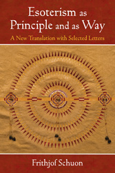 Esoterism as Principle and as Way: A New Translation with Selected Letters
